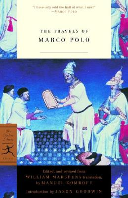 The Travels of Marco Polo By Polo, Marco/ Goodwin, Jason (INT)/ Komroff, Manuel (EDT)/ Marsden, William/ Komroff, Manuel