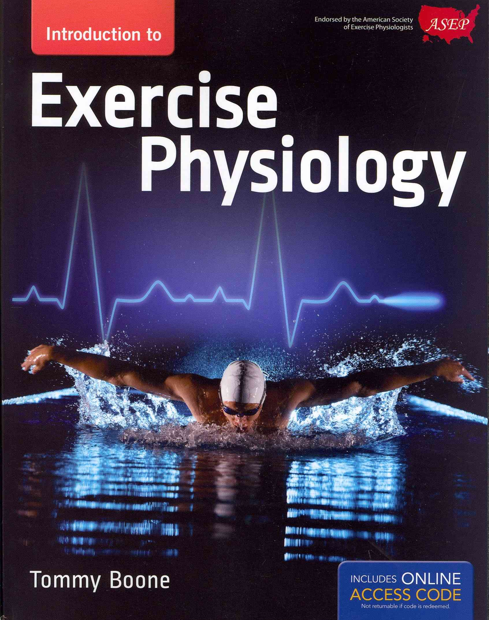 Introduction to Exercise Physiology By Boone, Tommy